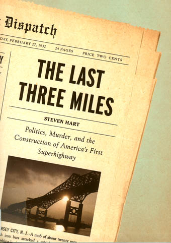 Politics, Murder, and the Construction of America's First Superhighway